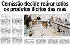 Comissão decide retirar todos os produtos ilícitos das ruas